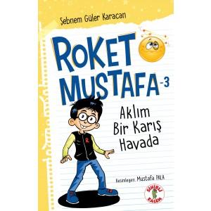 ROKET MUSTAFA -3 - AKLIM BİR KARIŞ HAVADA