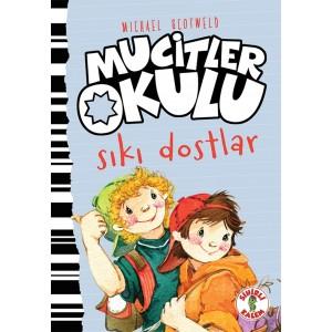 MUCİTLER OKULU / SIKI DOSTLAR